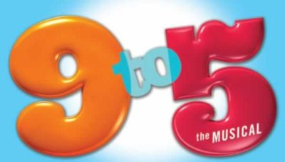 """""""9 to 5"""" the hit Broadway Musical Comedy at Center Stage Fontana"""