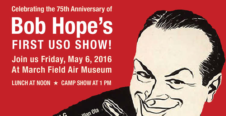 March Field Air Museum to Commemorate Bob Hope and USO this Friday