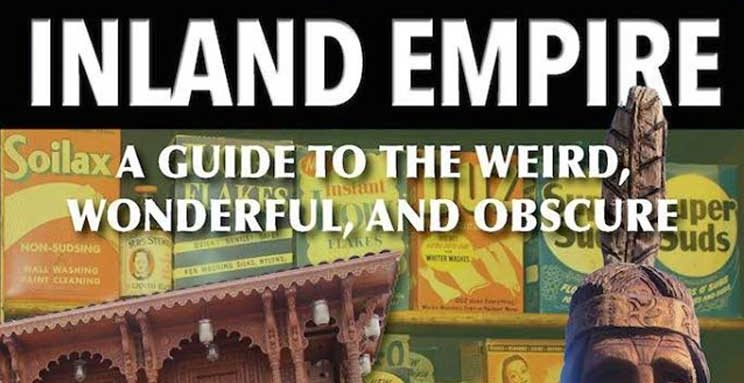 Inland Empire Guide to the Weird