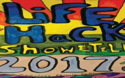 Life Hack Show & Tell 2017