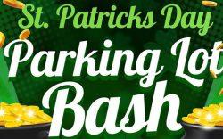St. Patricks Day Parking Lot Bash